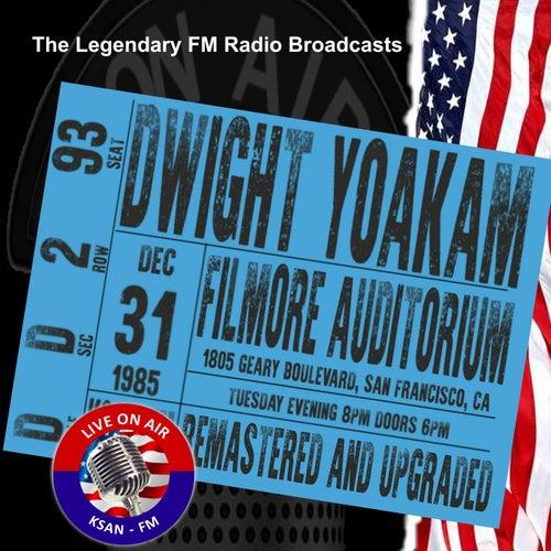 Legendary FM Broadcasts - Filmore Auditorium, San Francisco CA 31st December 1985 de Dwight Yoakam