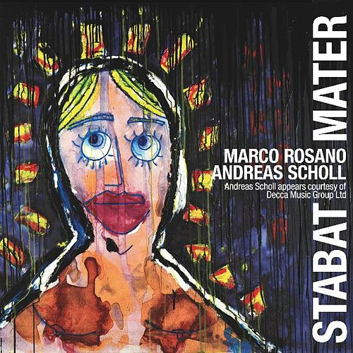 Marco Rosano: Stabat Mater by Andreas Scholl