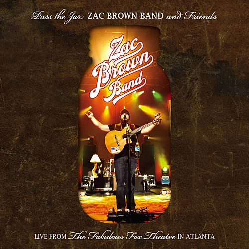 Pass the Jar - Zac Brown Band and Friends from the Fabulous Fox Theatre in Atlanta (Live) by Zac Brown Band