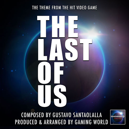The Last Of Us Theme (From 'The Last Of Us') von Gaming World