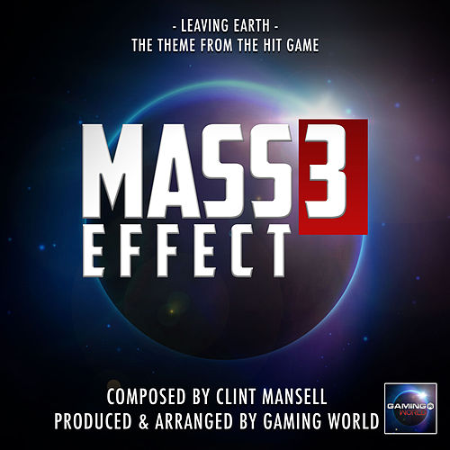 Leaving Earth Theme (From 'Mass Effect 3') de Gaming World