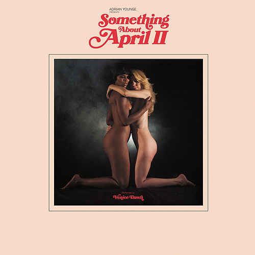 Adrian Younge Presents: Something About April II by Adrian Younge