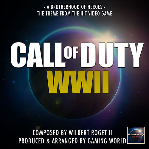 A Brotherhood Of Heroes (From ' Call Of Duty WWII') de Gaming World