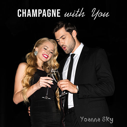 Champagne with You von Yoanna Sky