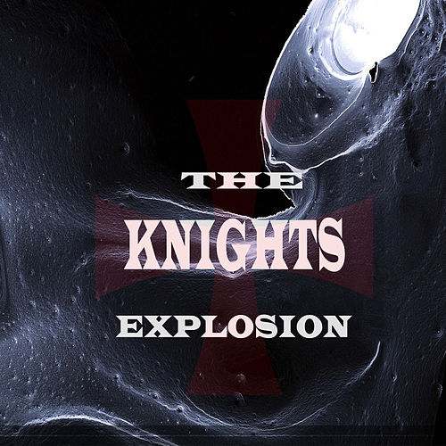 Explosion (Extended Version) by The Knights