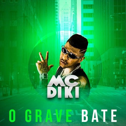 O Grave Bate de MC Diki