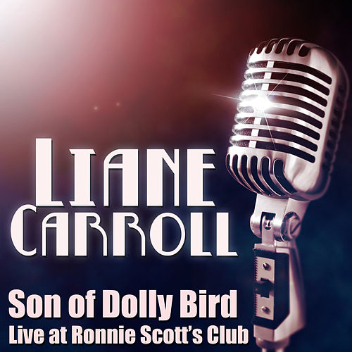 Son of Dolly Bird - Live at Ronnie Scott's Club, January 2001 by Liane Carroll