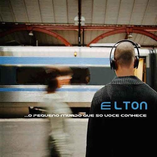 O Pequeno Mundo Que Só Você Conhece by Elton