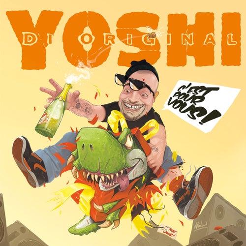 C'est pour vous ! de Yoshi Di Original