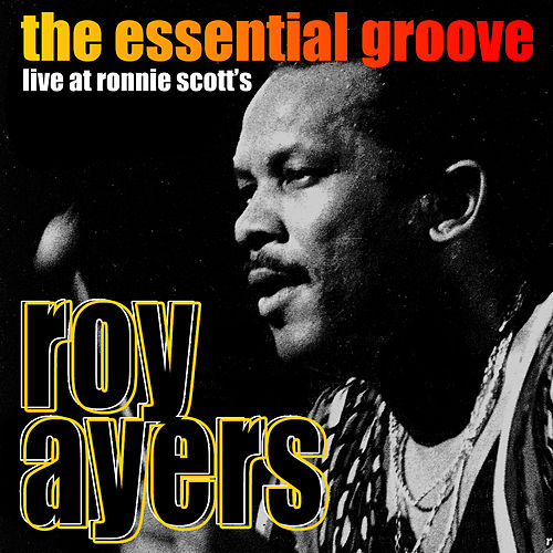 The Essential Groove - Live at Ronnie Scott's de Roy Ayers