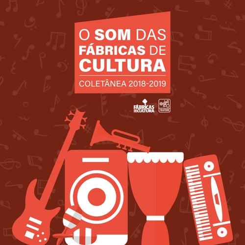O Som das Fábricas de Cultura - Coletânea 2018-2019 de Vários Artistas