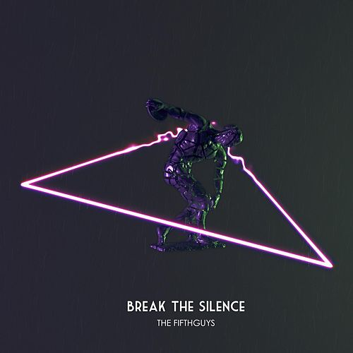 Break The Silence by The FifthGuys