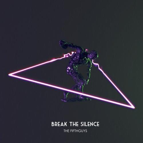 Break The Silence de The FifthGuys