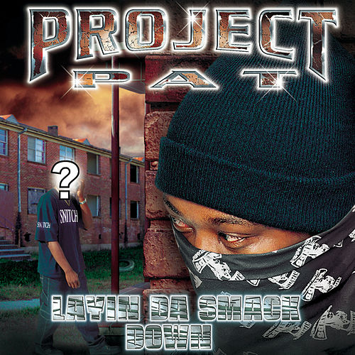 Layin' Da Smack Down (Clean Version) de Project Pat