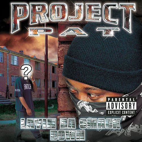 Layin' Da Smack Down (Explicit Version) von Project Pat