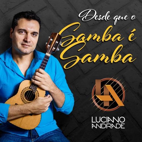 Desde Que o Samba É Samba de Luciano Andrade