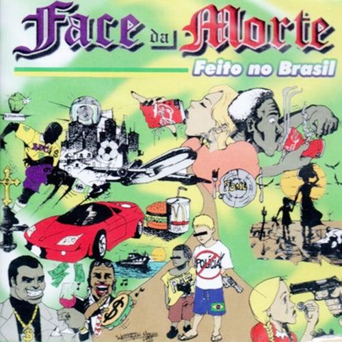 Feito no Brasil de Face da morte