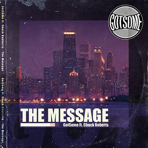 The Message by GotSome