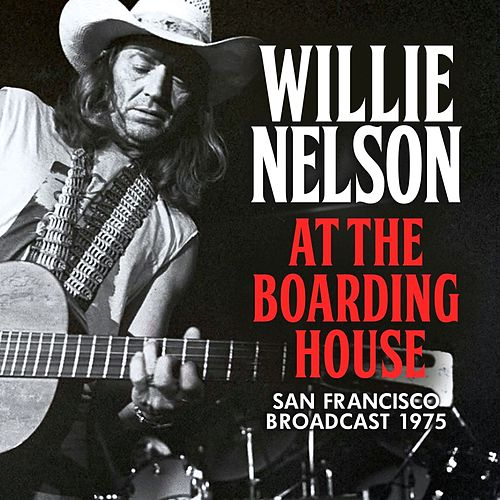 At The Boarding House de Willie Nelson