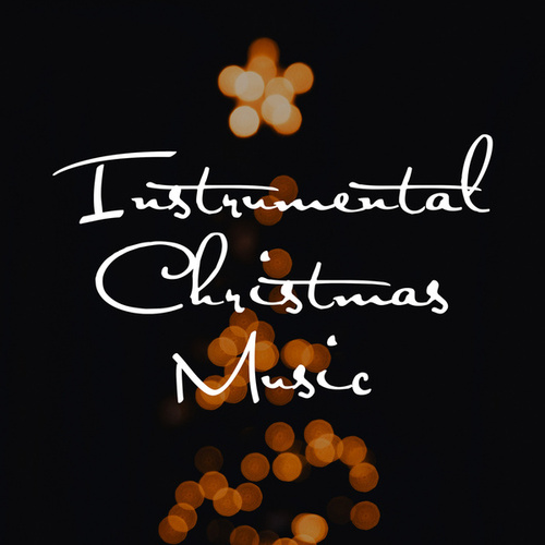 Instrumental Christmas Music by Various Artists