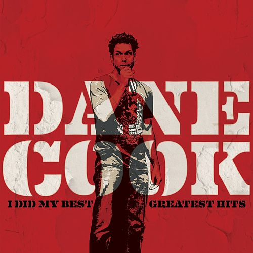 I Did My Best - Greatest Hits de Dane Cook
