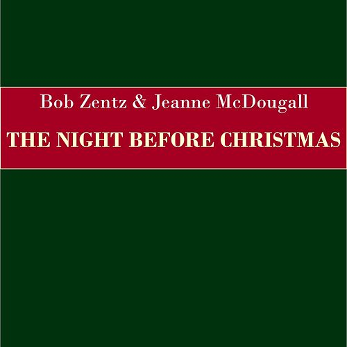 The Night Before Christmas by Bob Zentz and Jeanne McDougall