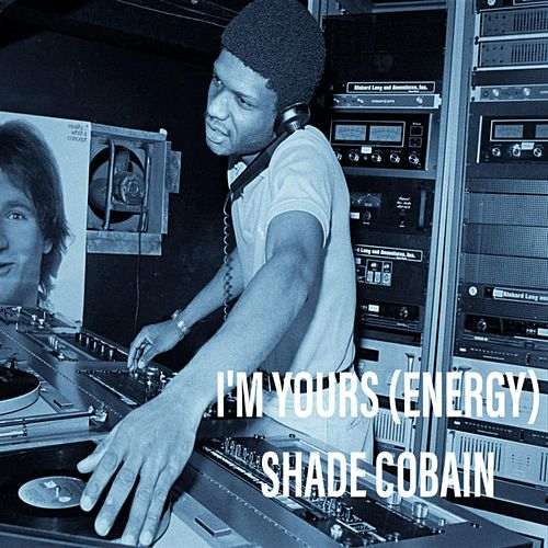 I'm Yours (Energy) by Shade Cobain