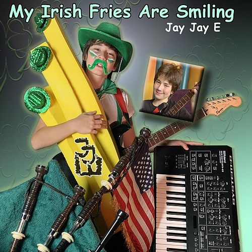My Irish Fries Are Smiling von Jay Jay E