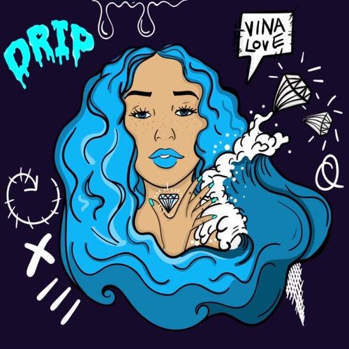 Drip von Vina Love