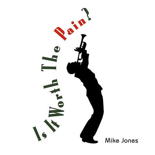 Is It Worth the Pain? by Mike Jones