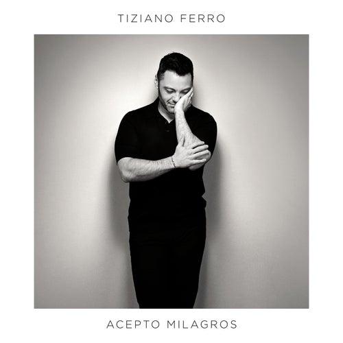 Acepto Milagros by Tiziano Ferro
