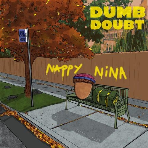 Dumb Doubt by Nappy Nina