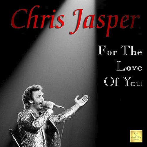 For the Love of You by Chris Jasper