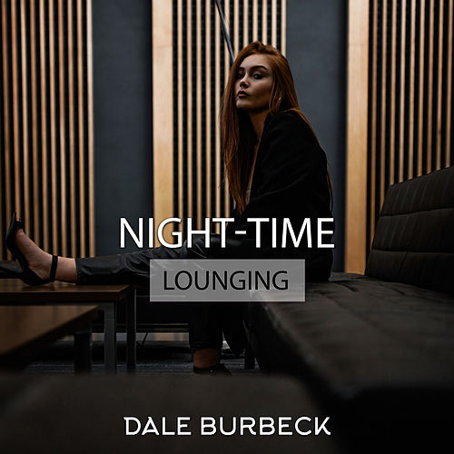 Night-Time Lounging von Dale Burbeck