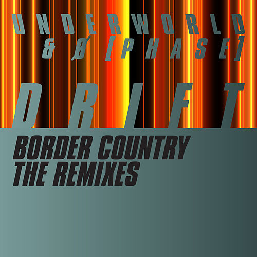 Border Country (The Remixes) von Underworld