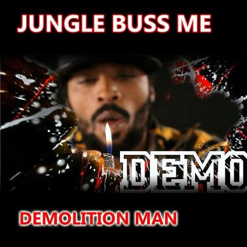 Jungle Buss Me by Demolition Man