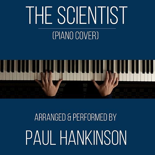 The Scientist (Piano Cover) by Paul Hankinson