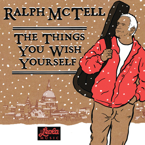 The Things You Wish Yourself by Ralph McTell