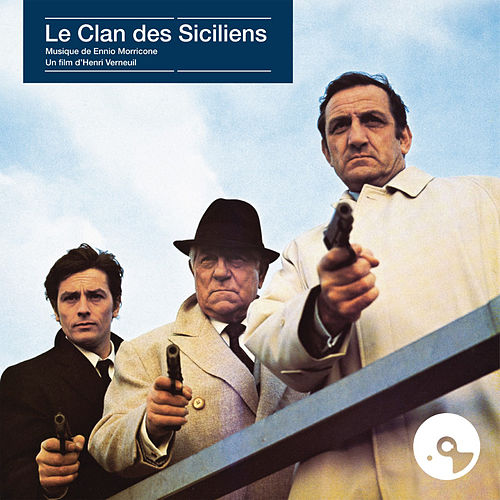 Le clan des Siciliens (Original Motion Picture Soundtrack) by Ennio Morricone