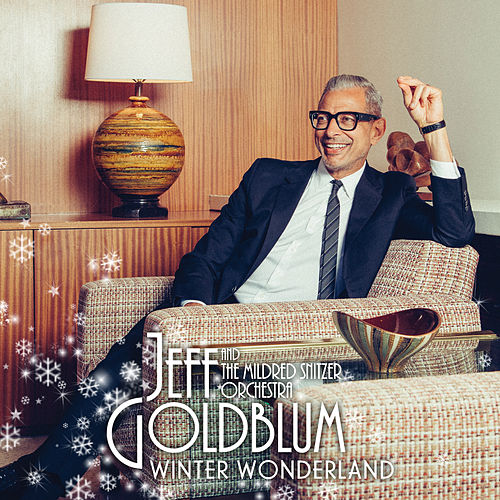 Winter Wonderland von Jeff Goldblum & The Mildred Snitzer Orchestra