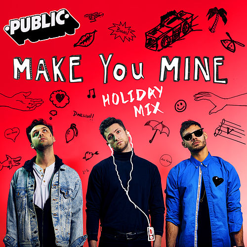 Make You Mine (Holiday Mix) by PUBLIC