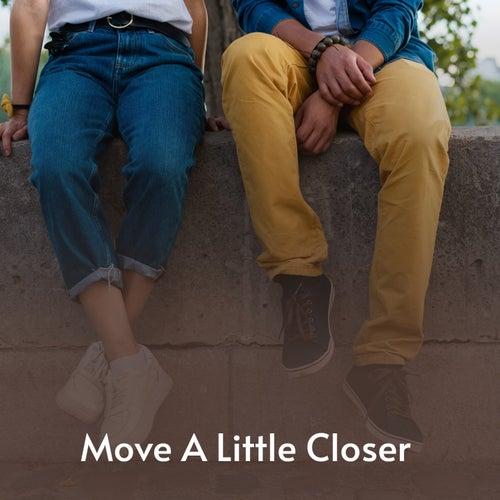 Move a Little Closer von Clark Kessinger, Carl Smith, Tommy Duncan, Eddy Arnold, Bill Anderson