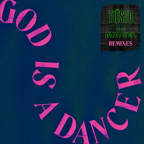 God Is A Dancer (Remixes) by Tiësto