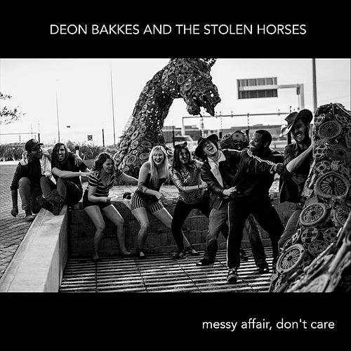 Messy Affair, Don't Care (Live) de Deon Bakkes and the Stolen Horses