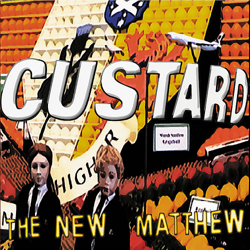 The New Matthew de Custard