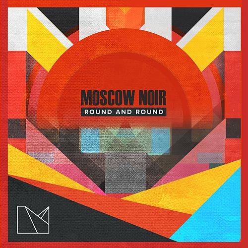 Round and Round by Moscow Noir