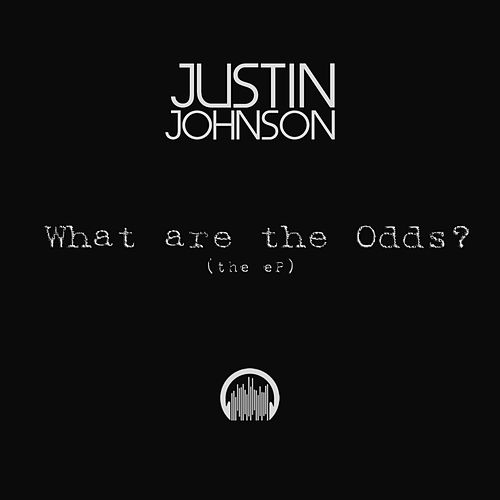 What Are the Odds? - EP by Justin Johnson