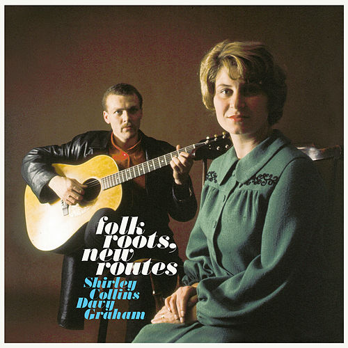 Folk Roots, New Routes by Shirley Collins