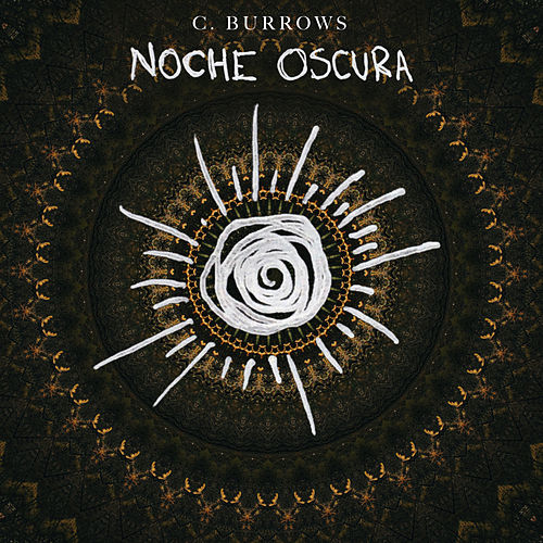 Noche Oscura by C. Burrows
