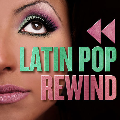 Latin Pop Rewind de Various Artists